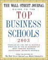 The Wall Street Journal Guide to the Top Business Schools 2003 - Ronald J. Alsop, Harris Interactive, Wall Street Journal