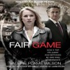 Fair Game: My Life as a Spy, My Betrayal by the White House (Audio) - Valerie Plame Wilson