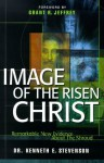 Image of the Risen Christ: Remarkable New Evidence About the Shroud - Kenneth E. Stevenson