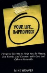 Your Life...Improvised - Mike Weaver
