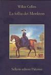 La follia dei Monkton - Wilkie Collins, Franco Basso