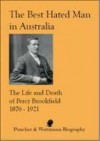 The Best Hated Man in Australia: The Life and Death of Percy Brookfield 1875-1921 - Paul Adams