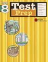 Test Prep: Grade 8 (Flash Kids Harcourt Family Learning) - Flash Kids Editors