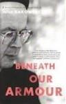 Beneath Our Armour - Peter Bakowski