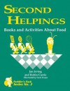 Second Helpings: Books and Activities about Food - Jan Irving, Robin Currie