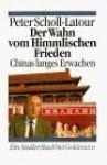Der Wahn Vom Himmlischen Frieden: Chinas Langes Erwachen - Peter Scholl-Latour