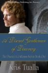 Discreet Gentleman Book One: A Discreet Gentleman of Discovery - Kris Tualla