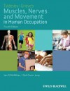 Tyldesley and Grieve's Muscles, Nerves and Movement in Human Occupation - Ian McMillan, Gail Carin-Levy, June Grieve, Barbara Tyldesley