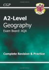 Geography: A2-Level: Exam Board: AQA: Complete Revision & Practice - Richard Parsons