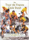 Tour De France Quiz Book, The - John D.T. White, Phil Liggett, Paul Sherwen