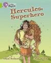 Hercules: Superhero: Band 11/Lime (Collins Big Cat) - Diana Redmond, Chris Mould, Cliff Moon
