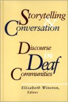 Storytelling and Conversation: Discourse in Deaf Communities - Elizabeth Winston