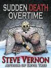Sudden Death Overtime - The Whole Story - Steve Vernon