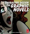 Character Design for Graphic Novels - Steven Withrow, Alexander Danner