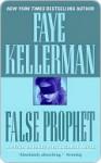 False Prophet (Peter Decker/Rina Lazarus, #5) - Faye Kellerman