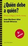 ¿Quién debe a quién? 2a edición Deuda ecológica y deuda externa - Arcadi Oliveres, Joan Martínez Alier