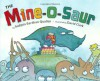 The Mine-O-Saur - Sudipta Bardhan-Quallen, David Clark, David H. Clark