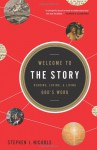 Welcome to the Story: Reading, Loving, and Living God's Word - Stephen J. Nichols