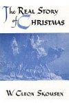 The Real Story of Christmas - W. Cleon Skousen
