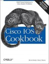 Cisco IOS Cookbook (Cookbooks (O'Reilly)) - Kevin Dooley, Ian Brown
