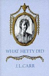 What Hetty Did: Life and Letters - J.L. Carr