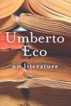 On Literature - Umberto Eco