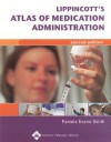 Lippincott's Photo Atlas of Medication Administration - Pamela Evans-Smith, Lippincott Williams & Wilkins