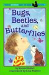 Bugs, Beetles, and Butterflies - Harriet Ziefert