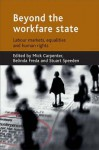 Beyond the workfare state: Labour markets, equalities and human rights - Mick Carpenter, Mick Carpenter, Belinda Freda