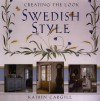 Swedish Style: Creating the Look - Katrin Cargill, Christopher Drake
