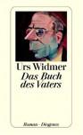 Das Buch des Vaters - Urs Widmer