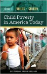 Child Poverty in America Today: Families and Children, Volume 1 - Barbara A. Arrighi, David J. Maume