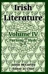 Irish Literature: Volume IV (Furlong -- Hyde) - Justin McCarthy