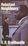 Reluctant Neighbors - E.R. Braithwaite
