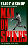 Man on Spikes - Eliot Asinof, Marvin Miller