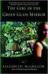 The Girl in the Green Glass Mirror - Elizabeth McGregor