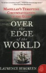 Over the Edge of the World: Magellan's Terrifying Circumnavigation of the Globe (P.S.) - Laurence Bergreen