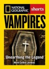 Vampires: Unearthing the Bloodthirsty Legend - Mark Collins Jenkins
