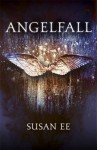 Angelfall (Penryn & The End of Days #1) - Susan Ee