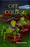 Off Course - Doug Farren