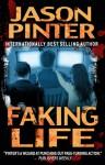 Faking Life - Jason Pinter