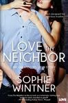 Love Thy Neighbor (an Unexpected Love novel) - Sophie Wintner