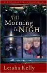 Till Morning Is Nigh - Leisha Kelly