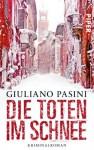 Die Toten im Schnee - Giuliano Pasini, Sigrun Zühlke