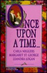 Once Upon a Time... - Carla Neggers, Leandra Logan, Margaret St. George
