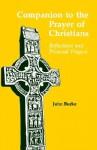 Companion to the Prayer of Christians - John A. Burke