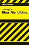 Bless Me Ultima - Rudolfo Anaya, Ruben O. Martinez