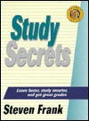Study Secrets: Learn Faster, Study Smarter, and Get Great Grades (The Backpack Study Series) - Steven Frank