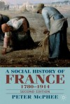 A Social History of France, 1780-1914 - Peter McPhee