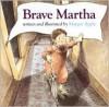 Brave Martha - Margot Apple